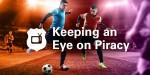 Keeping an Eye on Piracy – White Paper