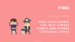 Ebook: How Intelligence Can Help Combat Piracy and Expand Consumer Choice